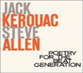Jack Kerouac. Poetry for the Beat Generation - CD Audio di Steve Allen