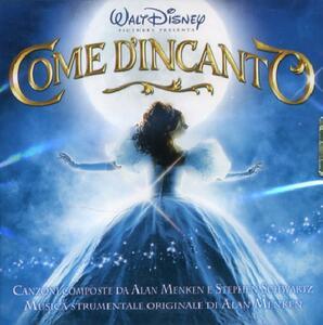 Come D'incanto (Enchanted) (Colonna Sonora) - CD Audio di Alan Menken,Stephen Schwartz