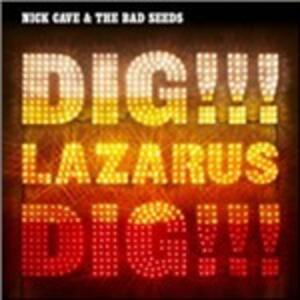 Dig!!! Lazarus Dig!!! - CD Audio di Nick Cave,Bad Seeds