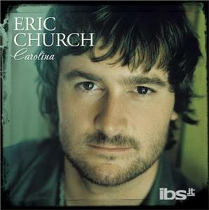 Carolina - CD Audio di Eric Church