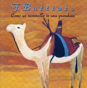 Come un cammello in una grondaia - CD Audio di Franco Battiato