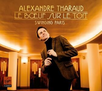 Le boeuf sur le toit. Swinging Paris - CD Audio di Alexandre Tharaud
