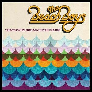 That's Why God Made the Radio - CD Audio di Beach Boys