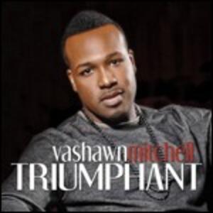 Triumphant - CD Audio di Vashawn Mitchell