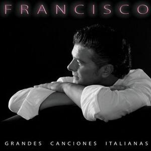 Grandes canciones italianas - CD Audio di Francisco