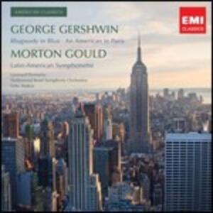 Rapsodia in blu - Un americano a Parigi / Latin-American Symphoniette - CD Audio di George Gershwin,Morton Gould,Leonard Slatkin,Hollywood Bowl Orchestra,Leonard Pennario