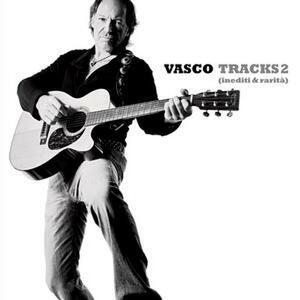Tracks 2. Inediti & rarità - CD Audio di Vasco Rossi