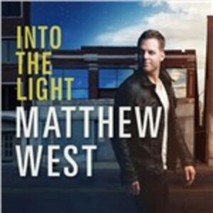 Into the Light - CD Audio di Matthew West