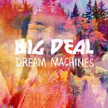Dream Machines - Vinile 7'' di Big Deal