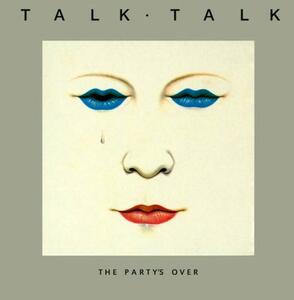 The Party's Over - CD Audio di Talk Talk