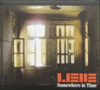 Somewhere in Time - CD Audio di Liebe