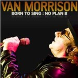 Born to Sing. No Plan B - CD Audio di Van Morrison