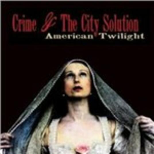 American Twilight - Vinile LP di Crime and the City Solution