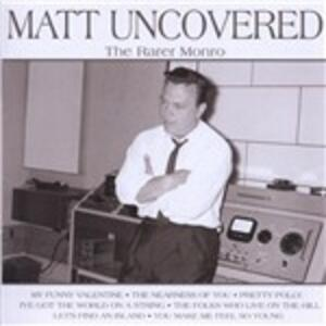 Matt Uncovered - The.. - CD Audio di Matt Monroe