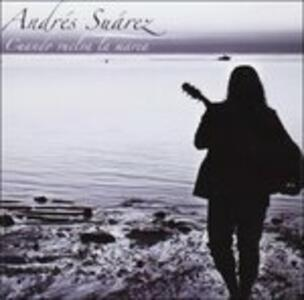 Cuando Vuelva La Marea - CD Audio di Andres Suarez