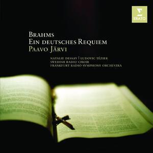 Un Requiem tedesco (Ein Deutsches Requiem) - CD Audio di Johannes Brahms,Natalie Dessay,Ludovic Tézier,Paavo Järvi,Radio Symphony Orchestra Francoforte