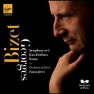 Sinfonia in Do - Jeux d'Enfants - Roma - CD Audio di Georges Bizet,Paavo Järvi,Orchestre de Paris