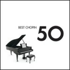 50 Best Chopin - CD Audio di Fryderyk Franciszek Chopin