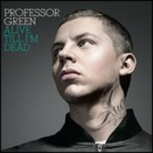 Alive Til I'm Dead - CD Audio di Professor Green