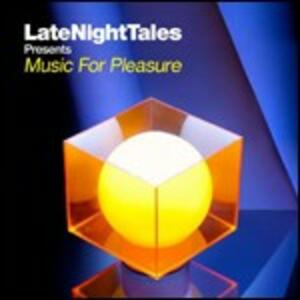 Late Night Tales. Music for Pleasure - CD Audio