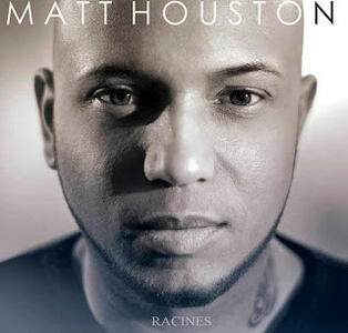 Racines - CD Audio di Matt Houston