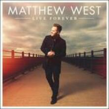Live Forever - CD Audio di Matthew West