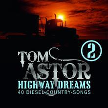 Highway Dreams 2 - CD Audio di Tom Astor