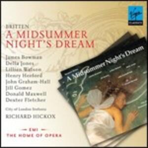 A Midsummer Night's Dream - CD Audio di Benjamin Britten,Della Jones,James Bowman,Richard Hickox,City of London Sinfonia