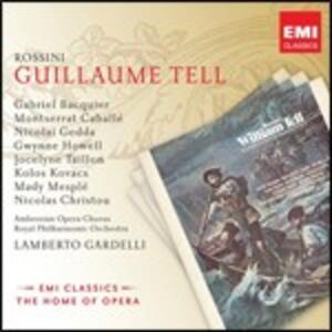 Guillaume Tell - CD Audio di Montserrat Caballé,Nicolai Gedda,Gabriel Bacquier,Gioachino Rossini,Lamberto Gardelli