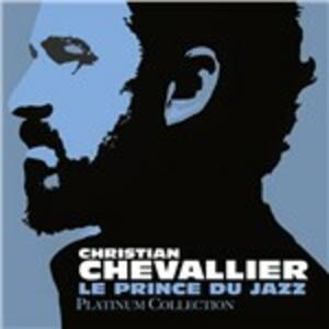 Platinum Collection - CD Audio di Christian Chevallier