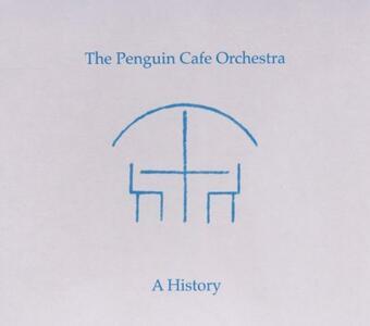 A History - CD Audio di Penguin Café Orchestra