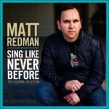 Sings Like Never Before - CD Audio di Matt Redman