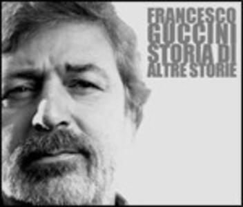 Storia di altre storie - CD Audio di Francesco Guccini