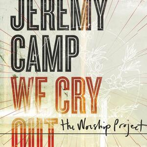 We Cry Out - CD Audio di Jeremy Camp
