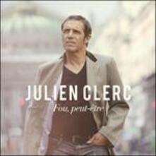 Fou PeuT-Etre - CD Audio di Julien Clerc