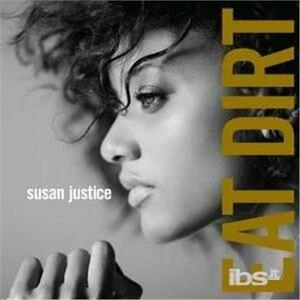 Eat Dirt - CD Audio di Susan Justice