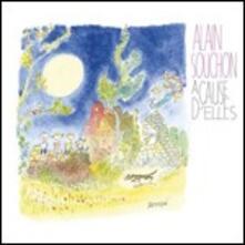 A cause d'elles - CD Audio di Alain Souchon
