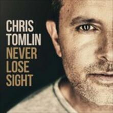 Never Lose Sight - CD Audio di Chris Tomlin