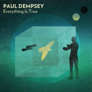 Everyhting Is True - CD Audio di Paul Dempsey