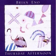 Thursday Afternoon - CD Audio di Brian Eno