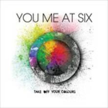 Take Off Your Colours - CD Audio di You Me at Six