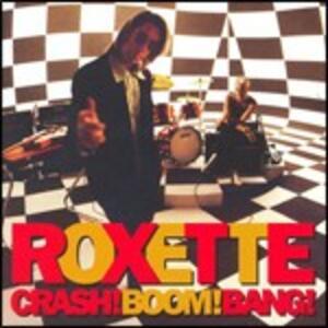 Crash! Boom! Bang! - CD Audio di Roxette