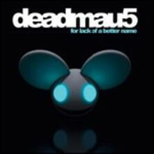 For Lack of a Better Name - CD Audio di Deadmau5