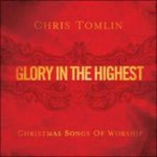 Glory in the Highest - CD Audio di Chris Tomlin