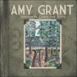 Somewhere Down the Road - CD Audio di Amy Grant
