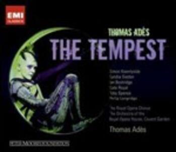 The Tempest - CD Audio di Thomas Adès,Ian Bostridge,Simon Keenlyside,Kate Royal,Toby Spence