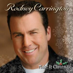 Make It Christmas - CD Audio di Rodney Carrington
