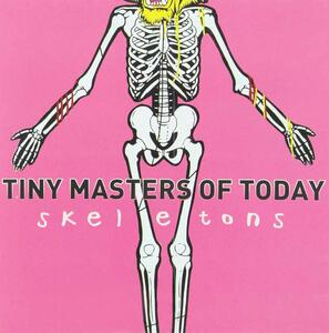 Skeletons - CD Audio di Tiny Masters of Today
