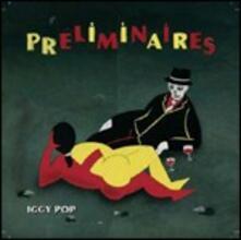 Preliminaires - CD Audio di Iggy Pop