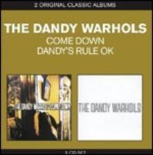 The Dandy Warhols Come Down - Dandy's Rule OK - CD Audio di Dandy Warhols
